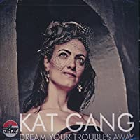 Dream Your Troubles Away by Kat Gang