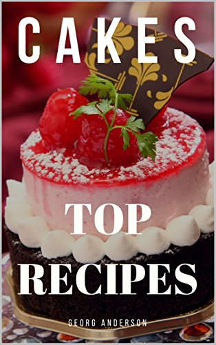 Cakes: Top recipes (English Edition)