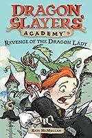 Revenge of the Dragon Lady #2 (Dragon Slayers' Academy)
