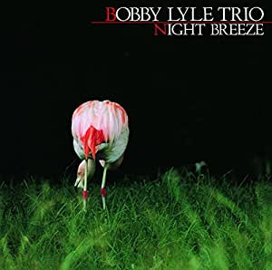 Night Breeze by Bobby Lyle (2014-12-10)