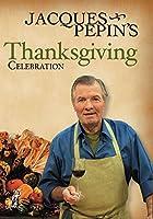 Jacques Pepin's Thanksgiving Celebration [DVD] [Import]