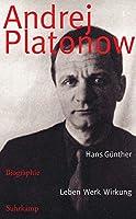 Andrej Platonow: Biographie. Leben - Werk - Wirkung