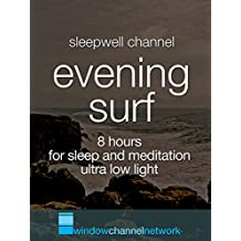 Evening Surf 8 hours for sleep and meditation ultra low light