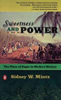 Sweetness and Power: The Place of Sugar in Modern History