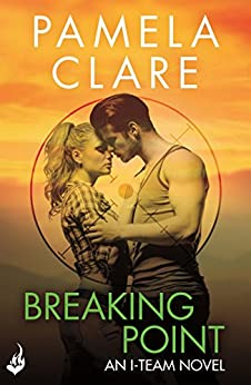 Breaking Point: I-Team 5 (A series of sexy, thrilling, unputdownable adventure) by [Clare, Pamela]