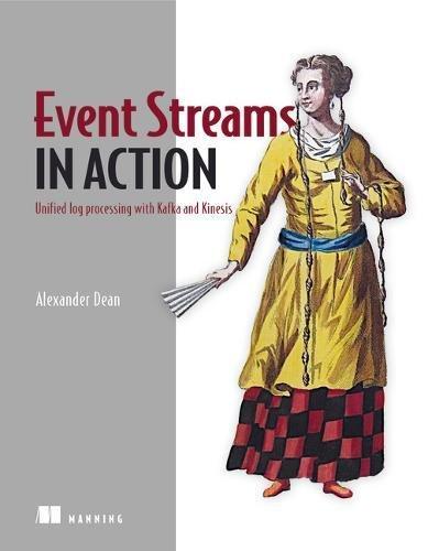 [画像:Event Streams in Action: Unified log processing with Kafka and Kinesis]
