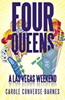 Four Queens: A Las Vegas Weekend