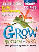 Grow Early Elementary Leaders Guide; Winter 2014-15