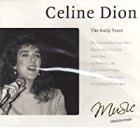 Early Years by Celine Dion