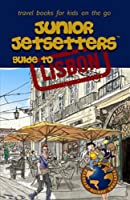 Junior Jetsetters Guide to Lisbon (Junior Jetsetters City Guides)