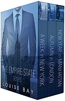 The Empire State Series: A Week in New York, Autumn in London, New Year in Manhattan by [Bay, Louise]