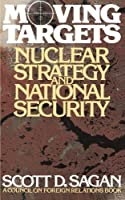 Moving Targets: Nuclear Strategy and National Security (Council on Foreign Relations)