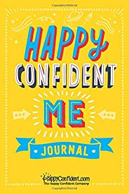 Happy Confident Me Journal - Gratitude and Growth Mindset Journal to boost your children's happiness, self