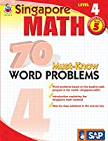 Singapore Math 70 Must-Know Word Problems, Level 4 (Singapore Math 70 Must Know Word Problems)