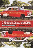 O Fórum Social Mundial. Manual de Uso