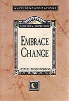 Embrace Change (Trusting Intution)
