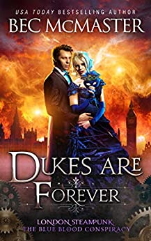 Dukes Are Forever (London Steampunk: The Blue Blood Conspiracy Book 5) by [McMaster, Bec]