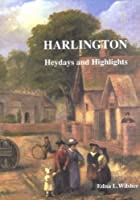 Harlington: Heydays and Highlights