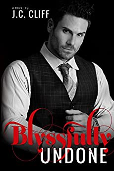Blyssfully Undone (Book 3) (The Blyss Trilogy 1) by [CLIFF, J.C.]