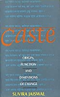 Caste: Origin, Function and Dimensions of Change