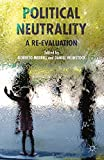Political Neutrality: A Re-evaluation (English Edition) 画像