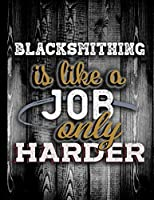Blacksmithing Is Like A Job Only Harder: Personalised Gift for Coworker Friend Customized Hobby Lover Gifts  2020 Calendar Daily Weekly Monthly Planner Organizer