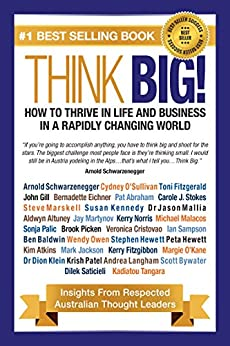 Think Big! How to Thrive In Life And Business In A Rapidly Changing World: Insights From Respected Thought Leaders by [O'Sullivan, Cydney, Fitzgerald, Toni]