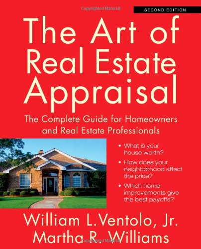 Download The Art of Real Estate Appraisal: The Complete Guide for Homeowners and Real Estate Professionals 142779720X