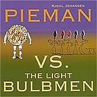 Pieman Vs the Lightbulb Men by Kjehl Johansen
