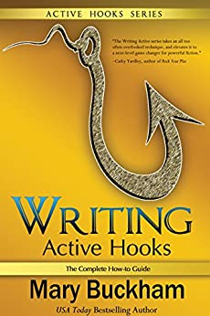 Writing Active Hooks: The Complete How-to Guide by [Buckham, Mary]