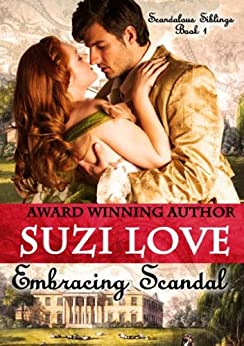 [Love, Suzi]のEmbracing Scandal: (Scandalous Siblings Book 1) (English Edition)