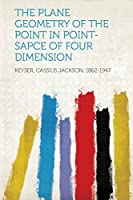 The Plane Geometry of the Point in Point-Sapce of Four Dimension
