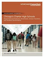 Chicago's Charter High Schools: Organizational Features, Enrollment, School Transfers, and Student Performance