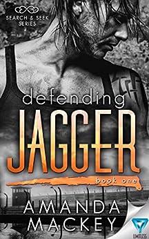 [Mackey, Amanda]のDefending Jagger (Search & Seek Book 1) (English Edition)