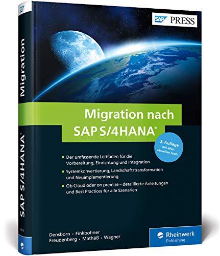 Download Migration nach SAP S/4HANA: Ihr umfassender Leitfaden zu Systemkonvertierung,  Neuimplementierung und Transformation 3836263165