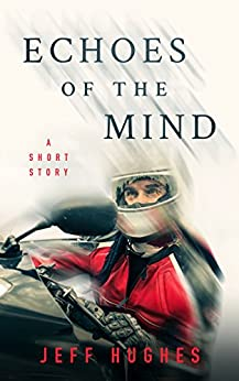 Echoes of the Mind: A Short Story by [Hughes, Jeff]
