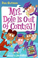 Mrs. Dole Is Out of Control! (My Weird School Daze)