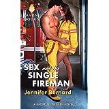 Sex and the Single Fireman: A Bachelor Firemen Novel: 3