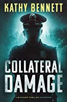 Collateral Damage: A Buckner Thriller Suspense