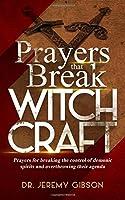 Prayers That Break Witchcraft