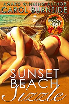 Sunset Beach Sizzle: Tropical Heat novella #1 by [Burnside, Carol]