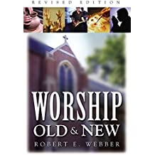 Worship Old and New: A Biblical, Historical, and Practical Introduction