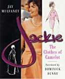 Jackie: The Clothes of Camelot (English Edition)