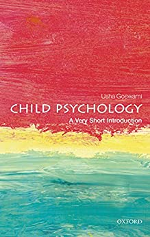 Child Psychology: A Very Short Introduction (Very Short Introductions) by [Goswami, Usha]
