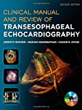 Clinical Manual and Review of Transesophageal Echocardiography, Second Edition