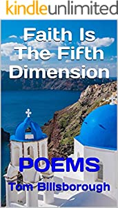 Faith Is The Fifth Dimension: Poems (English Edition)
