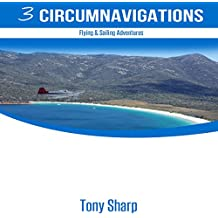 Three Circumnavigations: Flying & Sailing Adventures