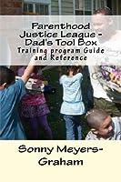 Parenthood Justice League: Dad's Tool Box