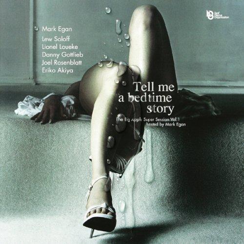テル・ミー・ア・ベッド・タイム・ストーリー~ザ・ビッグ・アップル・スーパー・セッション Vol.1 ホステッド・バイ・マーク・イーガン