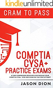 CompTIA CySA+ Practice Exams: A Time Compressed Resource to Passing the CompTIA CySA+ (CS0-002) Exam on the First Attempt (English Edition)